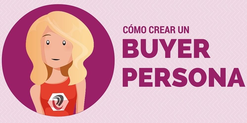 ¿Cómo crear un buyer persona? Hazlo con nuestra plantilla gratuita