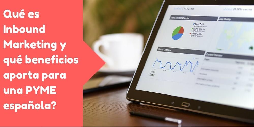 ¿Que es Inbound Marketing y que beneficios aporta para una PYME Española?